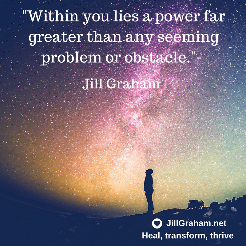 Within you lies a power far greater than any seeming problem or obstacle.