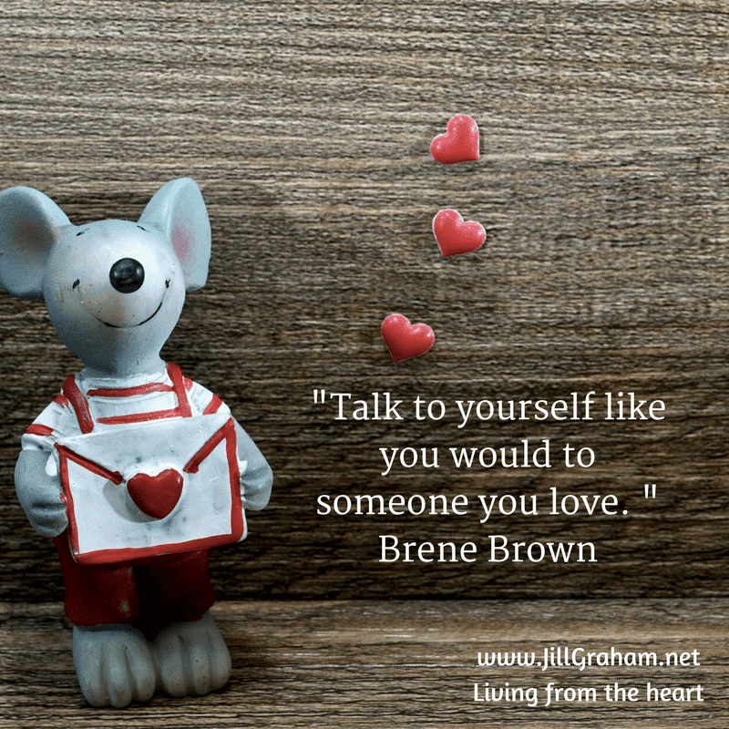 _Talk to yourself like you would to someone you love. _ Brene Brown