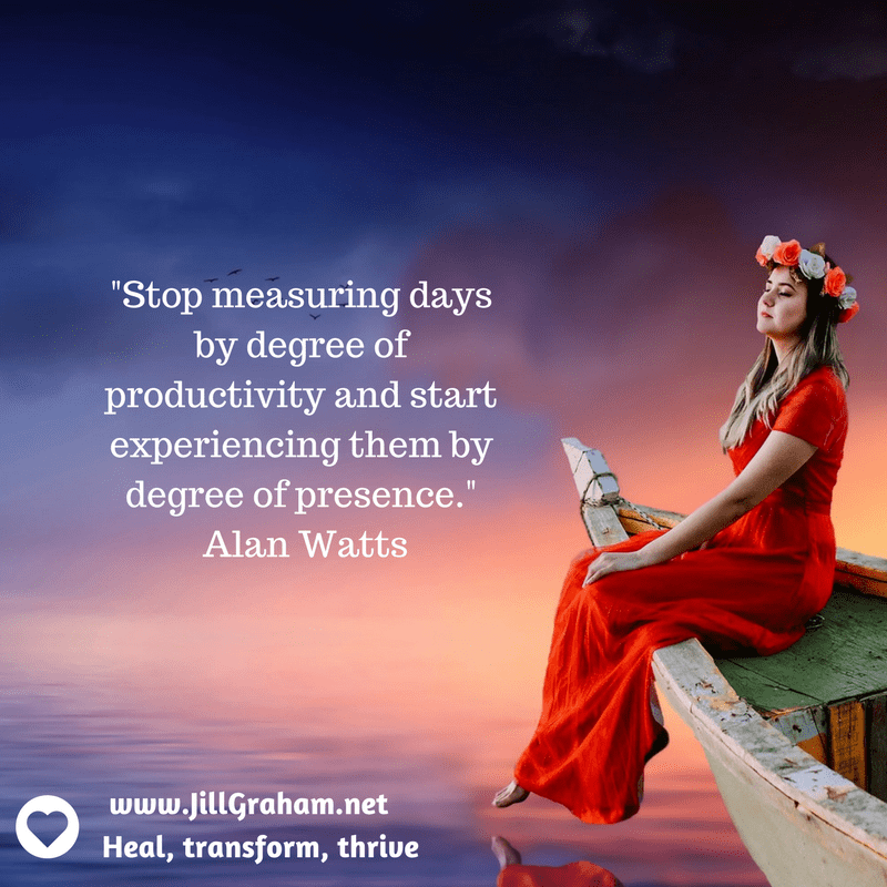 _Stop measuring days by degree of productivity and start experiencing them by degree of presence._ Alan Watts